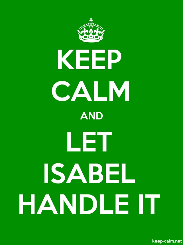 KEEP CALM AND LET ISABEL HANDLE IT - white/green - Default (600x800)