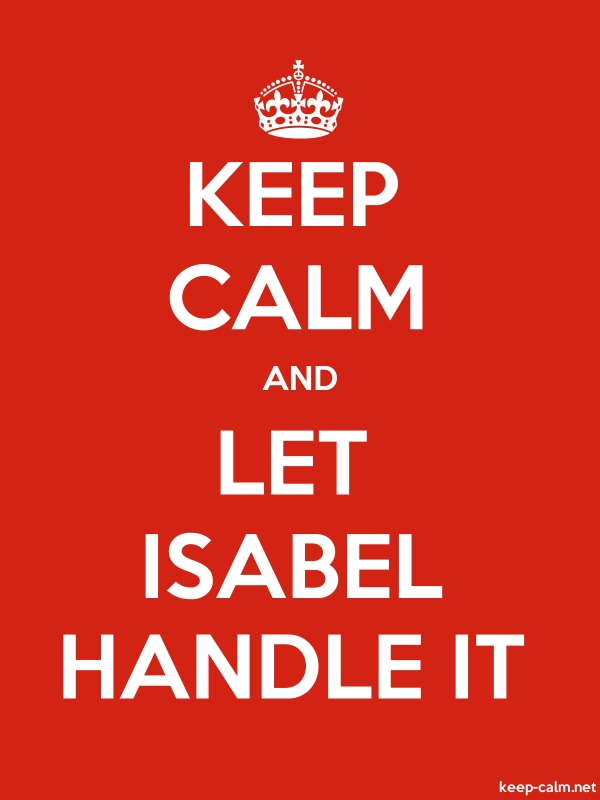 KEEP CALM AND LET ISABEL HANDLE IT - white/red - Default (600x800)