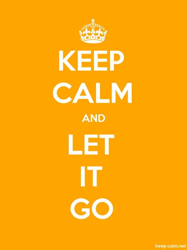KEEP CALM AND LET IT GO - white/orange - Default (600x800)