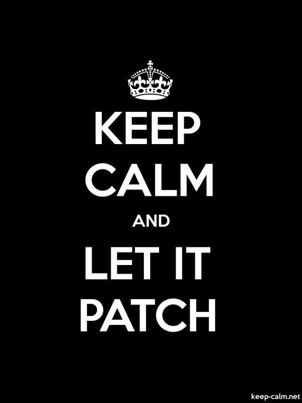 KEEP CALM AND LET IT PATCH - white/black - Default (600x800)