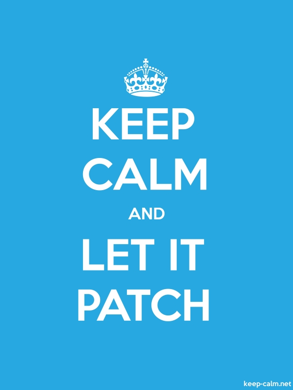 KEEP CALM AND LET IT PATCH - white/blue - Default (600x800)