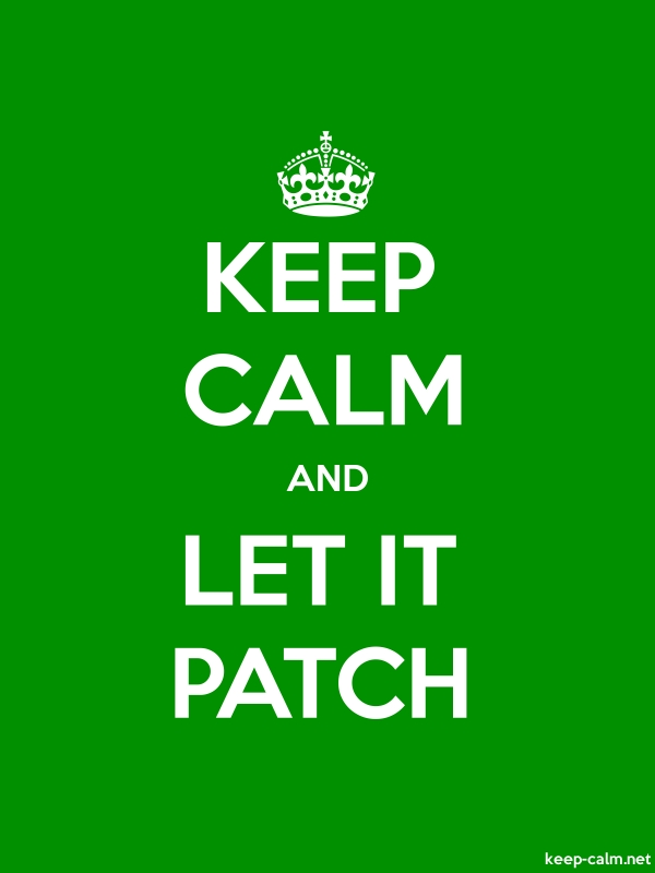 KEEP CALM AND LET IT PATCH - white/green - Default (600x800)