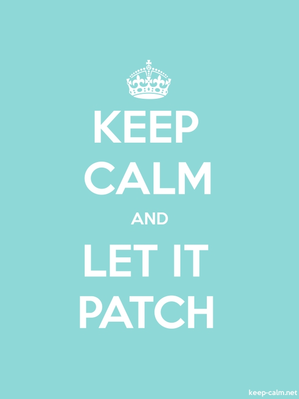 KEEP CALM AND LET IT PATCH - white/lightblue - Default (600x800)