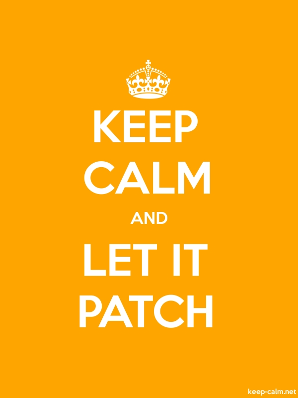 KEEP CALM AND LET IT PATCH - white/orange - Default (600x800)