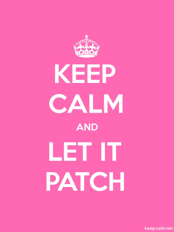 KEEP CALM AND LET IT PATCH - white/pink - Default (600x800)