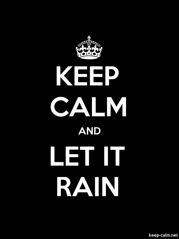 KEEP CALM AND LET IT RAIN - white/black - Default (600x800)