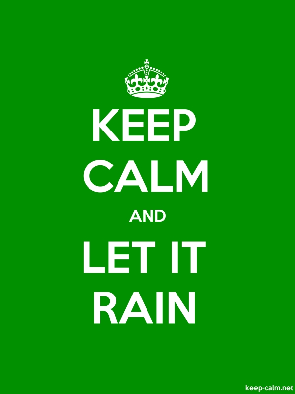 KEEP CALM AND LET IT RAIN - white/green - Default (600x800)