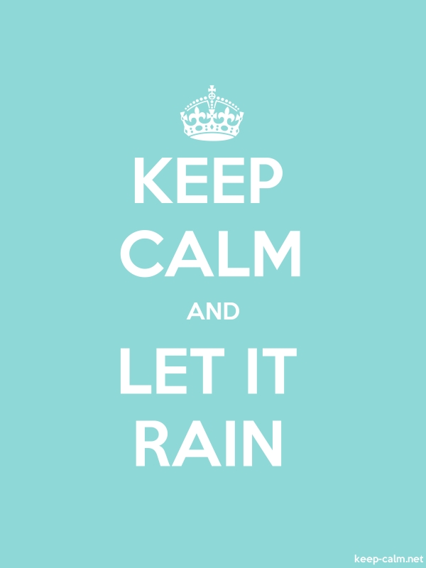 KEEP CALM AND LET IT RAIN - white/lightblue - Default (600x800)