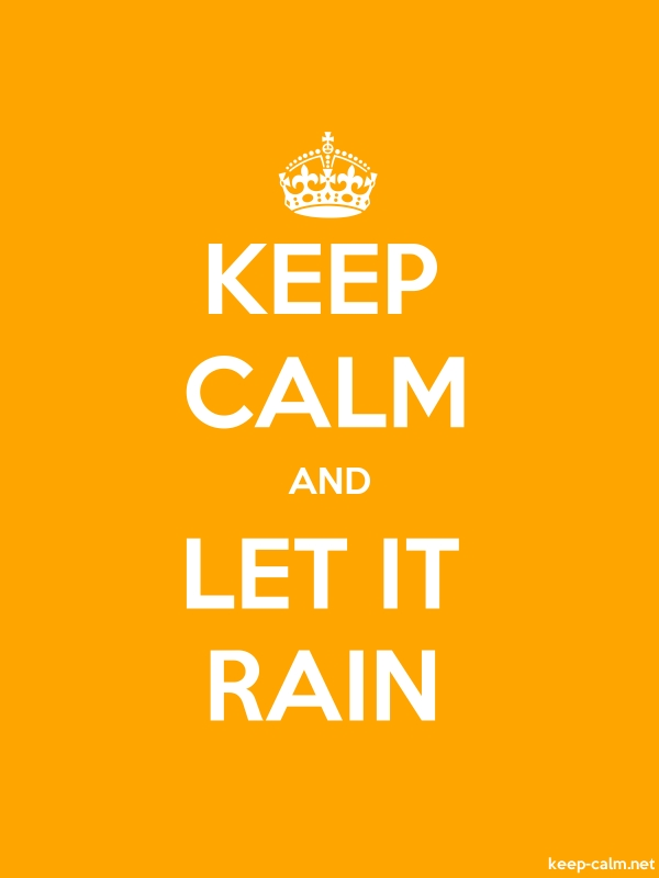 KEEP CALM AND LET IT RAIN - white/orange - Default (600x800)