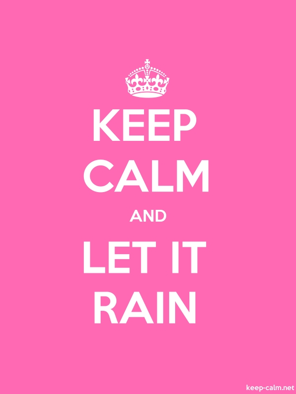 KEEP CALM AND LET IT RAIN - white/pink - Default (600x800)