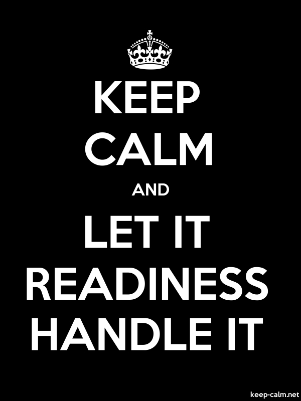 KEEP CALM AND LET IT READINESS HANDLE IT - white/black - Default (600x800)