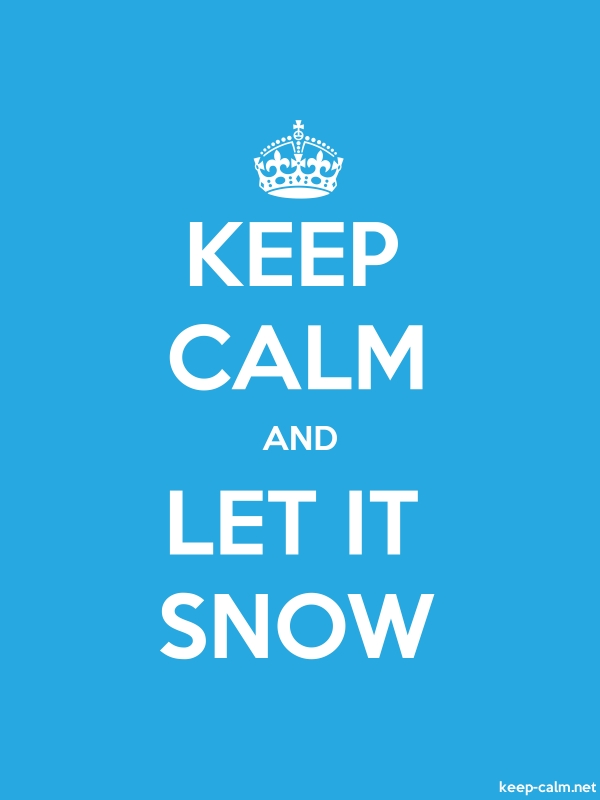 KEEP CALM AND LET IT SNOW - white/blue - Default (600x800)