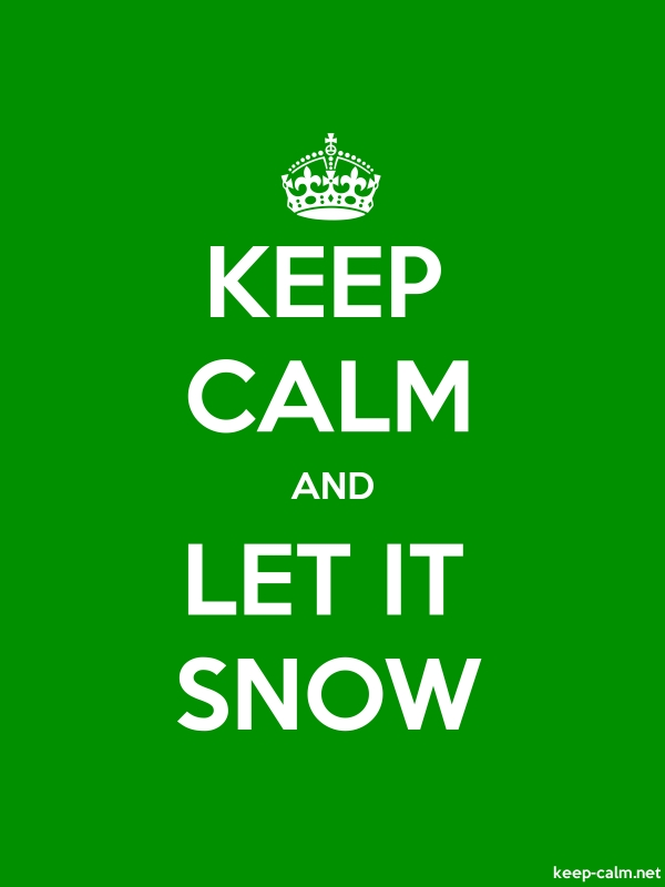KEEP CALM AND LET IT SNOW - white/green - Default (600x800)