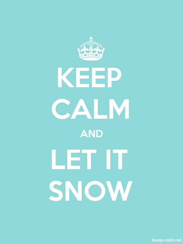 KEEP CALM AND LET IT SNOW - white/lightblue - Default (600x800)