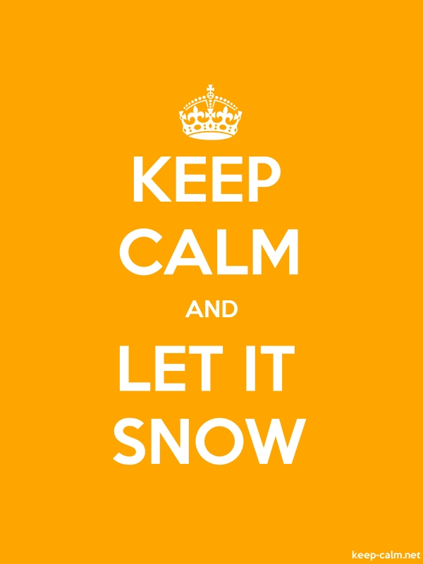 KEEP CALM AND LET IT SNOW - white/orange - Default (600x800)
