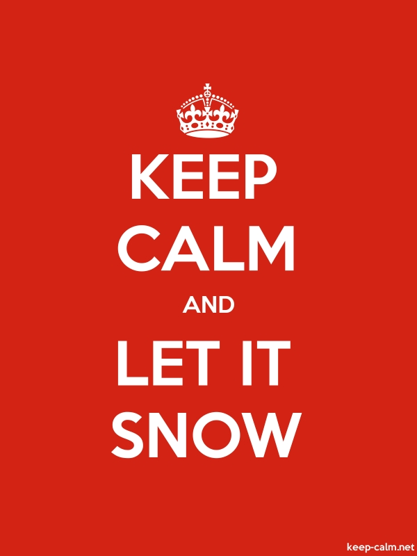 KEEP CALM AND LET IT SNOW - white/red - Default (600x800)