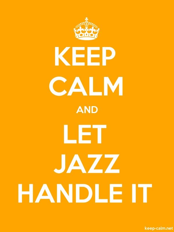 KEEP CALM AND LET JAZZ HANDLE IT - white/orange - Default (600x800)