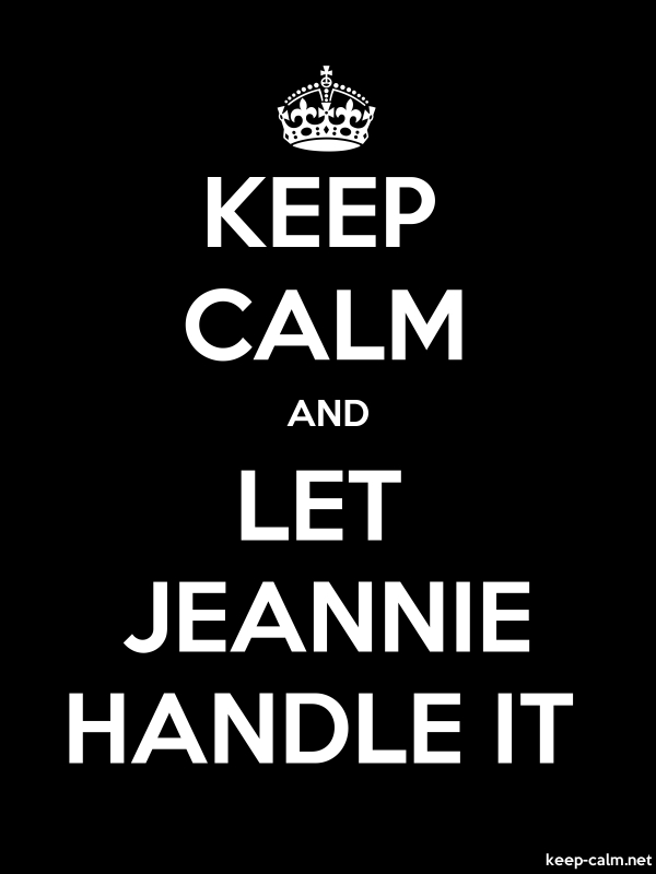 KEEP CALM AND LET JEANNIE HANDLE IT - white/black - Default (600x800)