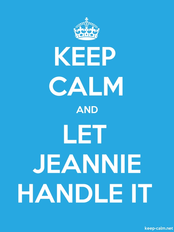 KEEP CALM AND LET JEANNIE HANDLE IT - white/blue - Default (600x800)