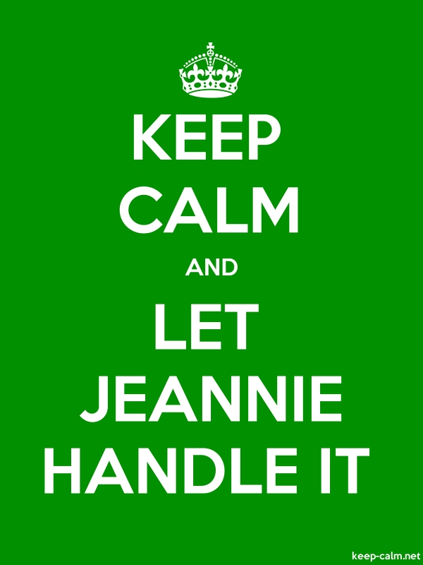 KEEP CALM AND LET JEANNIE HANDLE IT - white/green - Default (600x800)