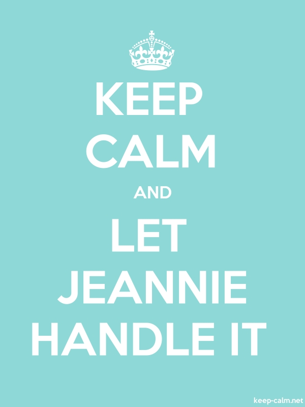 KEEP CALM AND LET JEANNIE HANDLE IT - white/lightblue - Default (600x800)