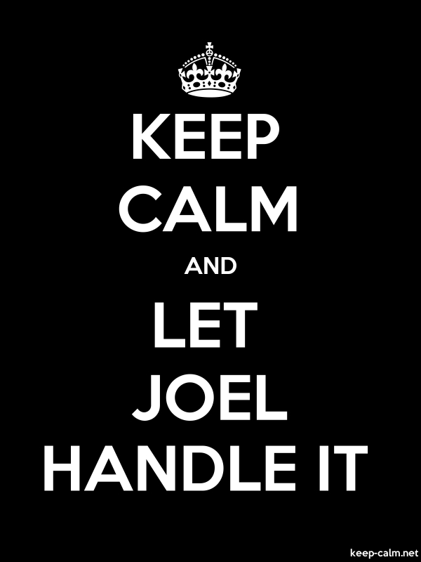 KEEP CALM AND LET JOEL HANDLE IT - white/black - Default (600x800)