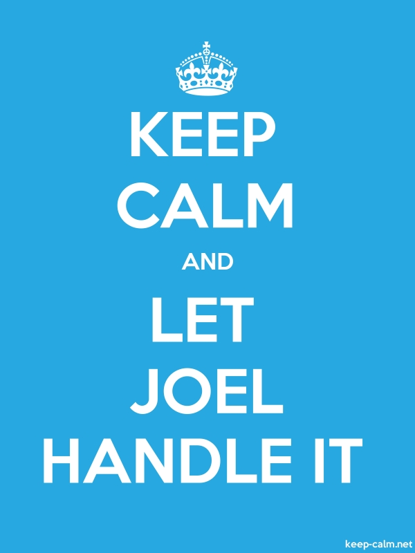 KEEP CALM AND LET JOEL HANDLE IT - white/blue - Default (600x800)