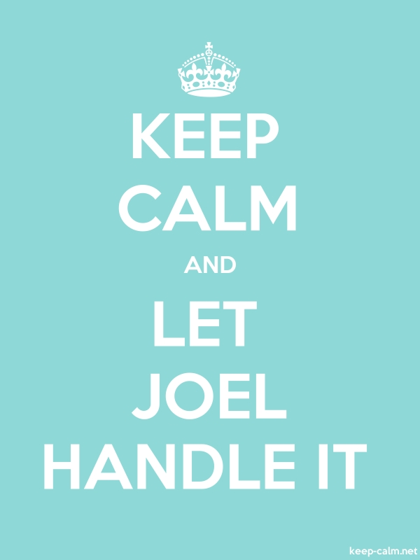 KEEP CALM AND LET JOEL HANDLE IT - white/lightblue - Default (600x800)