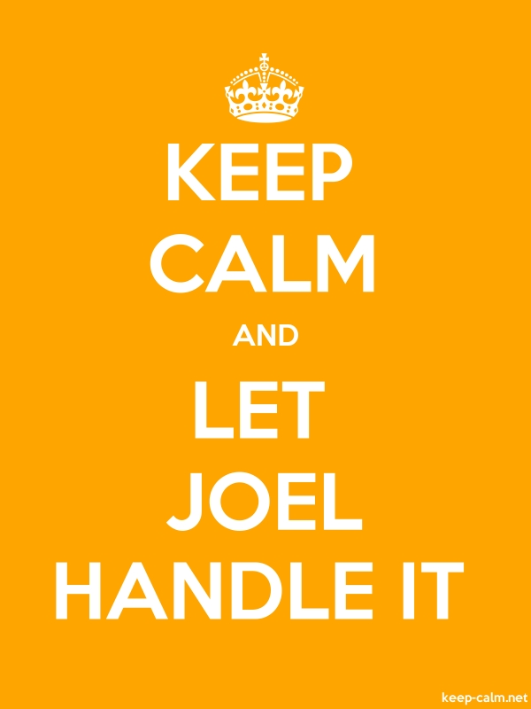 KEEP CALM AND LET JOEL HANDLE IT - white/orange - Default (600x800)