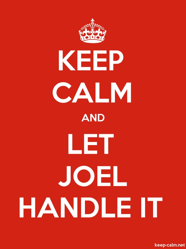 KEEP CALM AND LET JOEL HANDLE IT - white/red - Default (600x800)