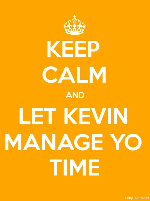KEEP CALM AND LET KEVIN MANAGE YO TIME - white/orange - Default (600x800)