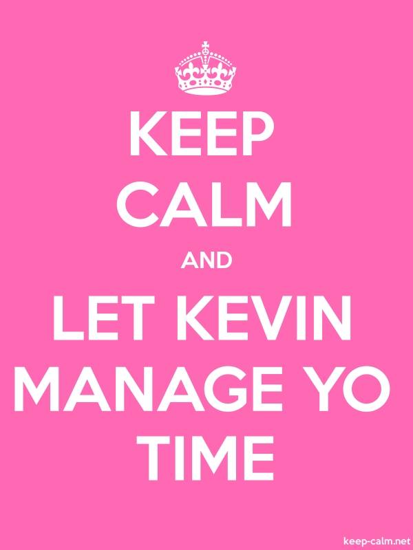 KEEP CALM AND LET KEVIN MANAGE YO TIME - white/pink - Default (600x800)