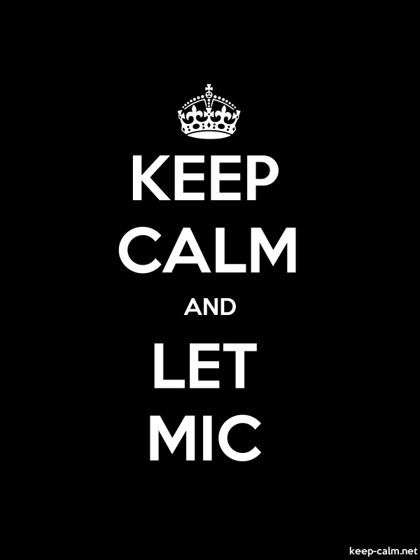 KEEP CALM AND LET MIC - white/black - Default (600x800)