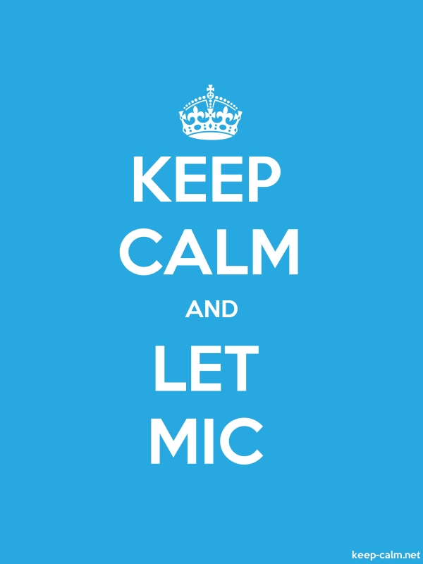 KEEP CALM AND LET MIC - white/blue - Default (600x800)