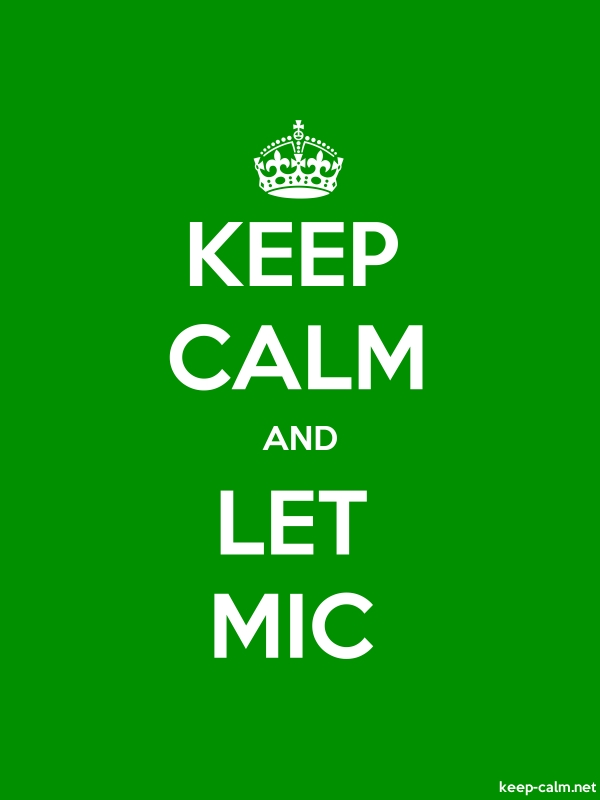 KEEP CALM AND LET MIC - white/green - Default (600x800)