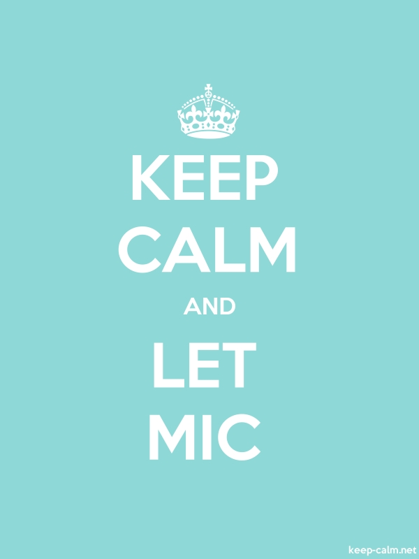 KEEP CALM AND LET MIC - white/lightblue - Default (600x800)