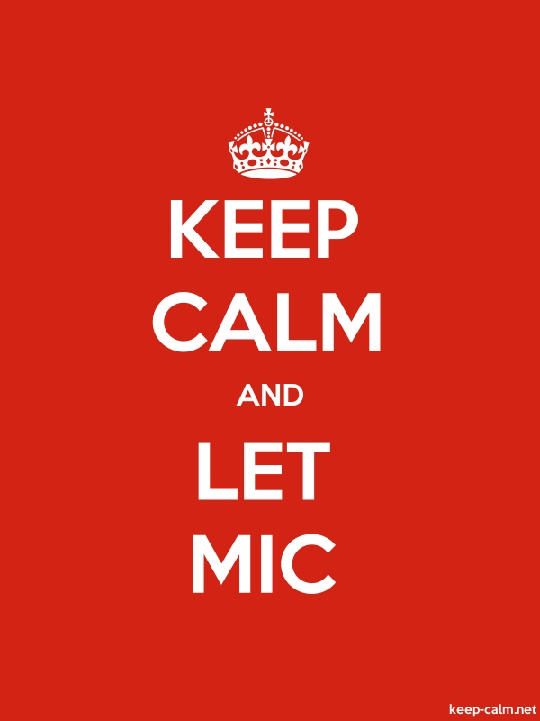 KEEP CALM AND LET MIC - white/red - Default (600x800)