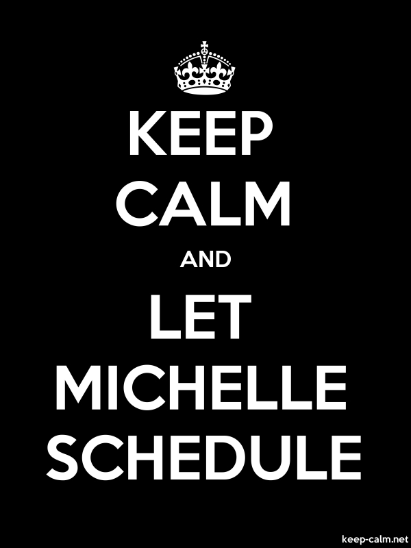 KEEP CALM AND LET MICHELLE SCHEDULE - white/black - Default (600x800)