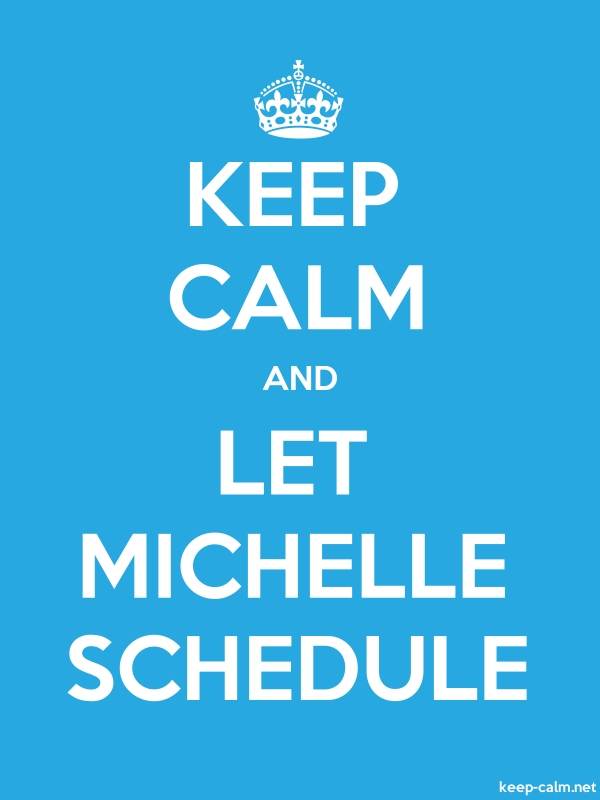 KEEP CALM AND LET MICHELLE SCHEDULE - white/blue - Default (600x800)