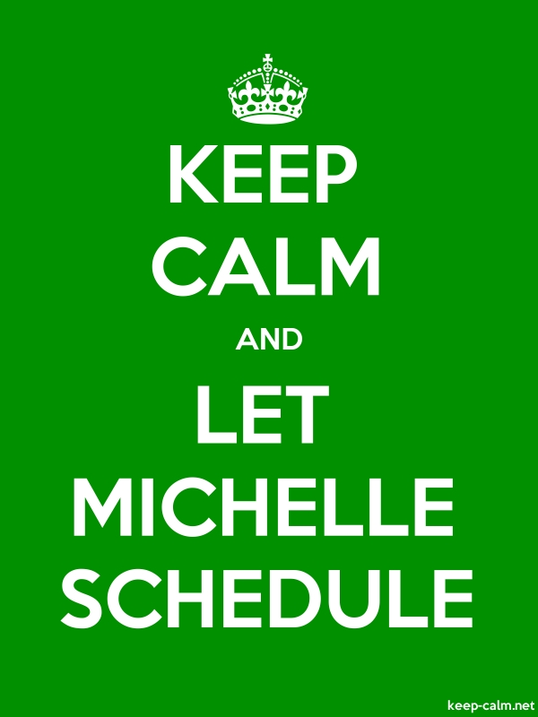 KEEP CALM AND LET MICHELLE SCHEDULE - white/green - Default (600x800)