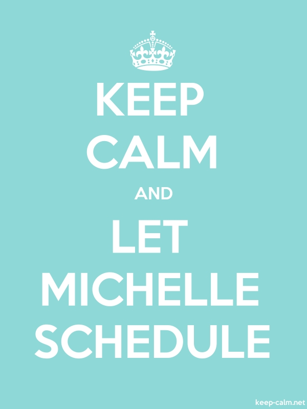 KEEP CALM AND LET MICHELLE SCHEDULE - white/lightblue - Default (600x800)