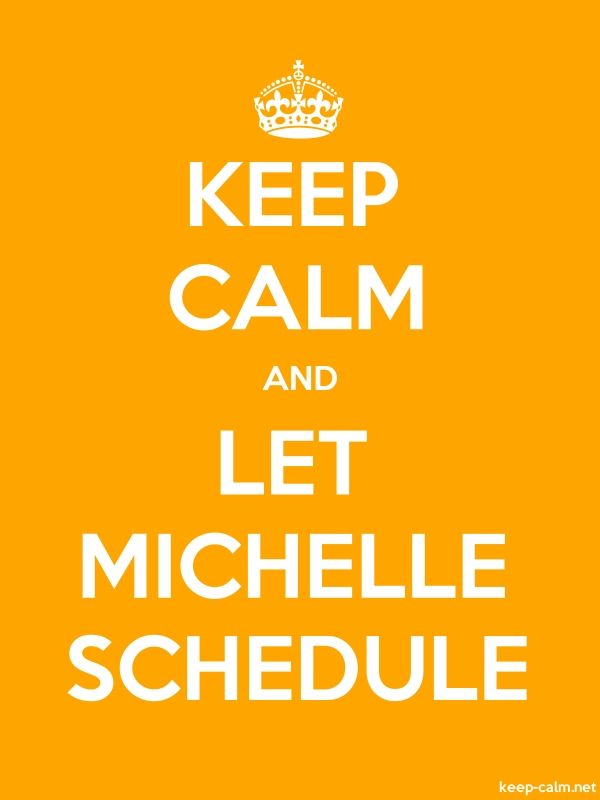 KEEP CALM AND LET MICHELLE SCHEDULE - white/orange - Default (600x800)