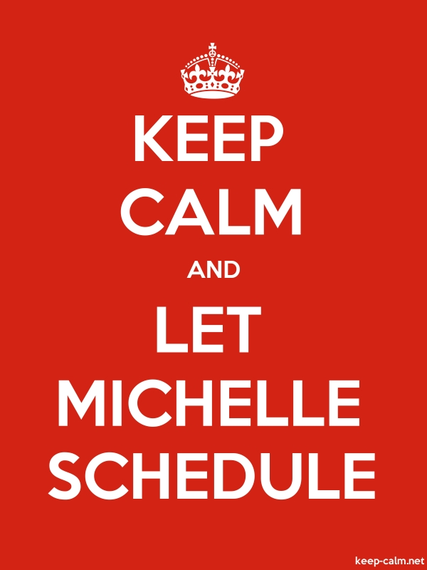 KEEP CALM AND LET MICHELLE SCHEDULE - white/red - Default (600x800)