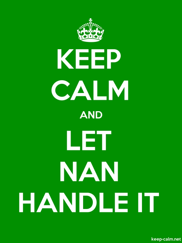 KEEP CALM AND LET NAN HANDLE IT - white/green - Default (600x800)