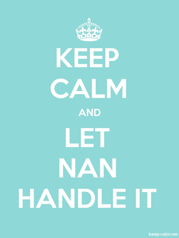 KEEP CALM AND LET NAN HANDLE IT - white/lightblue - Default (600x800)