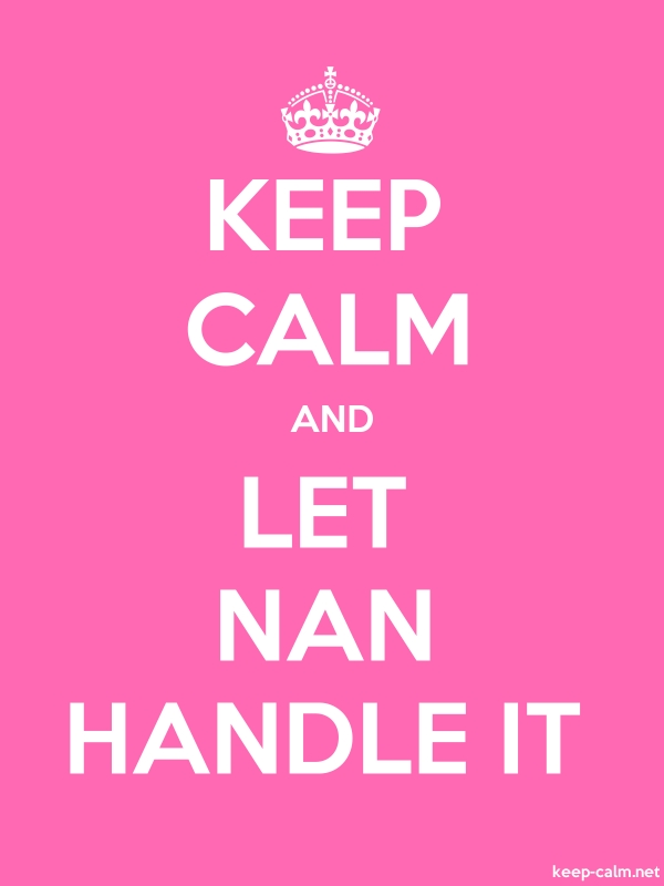KEEP CALM AND LET NAN HANDLE IT - white/pink - Default (600x800)