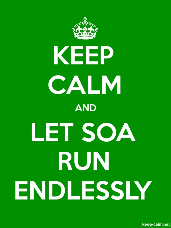 KEEP CALM AND LET SOA RUN ENDLESSLY - white/green - Default (600x800)