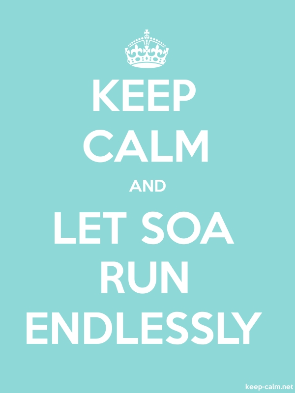 KEEP CALM AND LET SOA RUN ENDLESSLY - white/lightblue - Default (600x800)