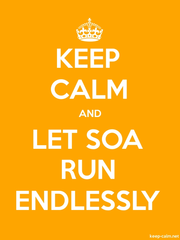 KEEP CALM AND LET SOA RUN ENDLESSLY - white/orange - Default (600x800)