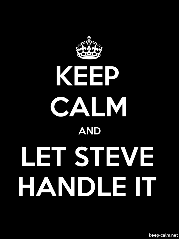 KEEP CALM AND LET STEVE HANDLE IT - white/black - Default (600x800)